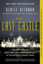 Last Castle: The Epic Story of Love, Loss, and American Royalty in the Nation's Largest Home (USED)