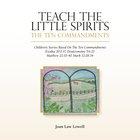 Teach the Little Spirits the Ten Commandements