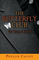Butterfly Club: Is That You?