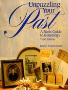 Unpuzzling Your Past; A Basic Guide to Genealogy (USED)