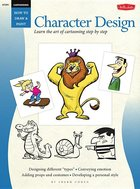Character Design: Learn the Art of Cartooning Step by Step