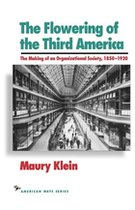 Flowering of the Third America: The Making of an Organizational Society, 1850-1920 (USED)