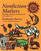 Nonfiction Matters; Reading, Writing, and Research in Grades 3-8 (USED)