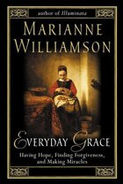 "Everyday Grace"" Having Hope, Finding Forgiveness, and Making Miracles (USED)"