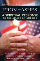 From the Ashes; A Spiritual Response to the Attack on America (USED)