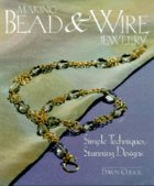 Making Bead & Wire Jewelry; Simple Techniques, Stunning Designs (USED)