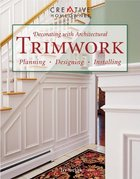 Decorating with Architectural Trimwork (USED)