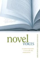 Novel Voices; 17 Award Winning Novelists om How to Write, Edit and Get Published (USED)