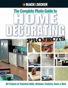 Black & Decker The Complete Photo Guide to Home Decorating Projects (USED)