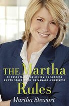 The Martha Rules; 10 Essentials for Achieving Success as You Start, Build, or Manage a Business (USED)