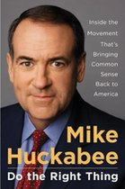 Mike Huckabee: Do the Right Thing (USED)