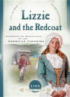 Lizzie and the Redcoat: Stirrings of the Revolution in the American Colonies (Sisters in Time) (USED)