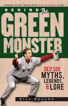 Behind the Green Monster: Red Sox Myths, Legends, and Lore (USED)