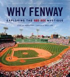 Why Fenway; Expolring the Red Sox Mystique