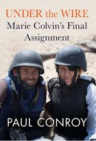 Under the Wire: Marie Colvin's Final Assignment (USED)
