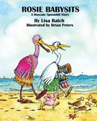 Rosie Babysits a Roseate Spoonbill Story