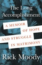 Long Accomplishment: A Memoir of Hope and Struggle in Matrimony