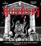 Hellraisers: A Complete Visual History of Heavy Metal Mayhem