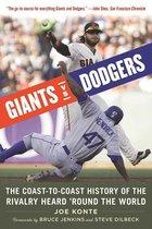Giants vs. Dodgers; The Coast-to-Coast Rivalry Heard 'Round the World