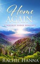 Home Again (A Whiskey Ridge Romance)