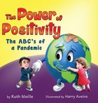 The Power of Positivity; The ABC's of a Pandemic
