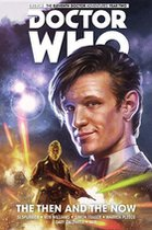 Doctor Who: The Eleventh Doctor Volume 4 - The Then and The Now