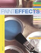 Paint Effects; Ideas and Techniques to Transform your Home (USED)