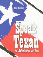 Speak Texan in 30 Minutes or Less (USED)