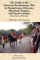 Guide to the American Revolutionary War in PA, DE, MD, VA, and NC