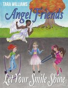 Angel Friends: Let Your Smile Shine