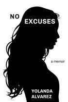 No Excuses: a memoir