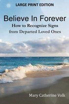 Believe in Forever: Large Print Edition