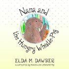 Nana and the Hungry Whistle-Pig