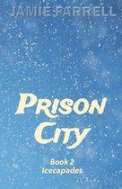 Prison City Book 2: Icecapades