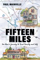 Fifteen Miles: One Man's Journey to Find Family and Self