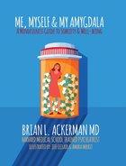 Me, Myself & My Amygdala