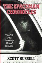 The Spaceman Chronicles; The Life of the Earthling Named Bill Lee (USED)
