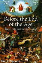 Before the End of the Age: Signs of the Coming Chastisement