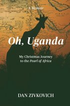 Oh, Uganda: My Christmas Journey to the Pearl of Africa