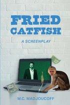 Fried Catfish; A Screenplay