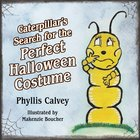 Caterpillar's Search for the Perfect Halloween Costume