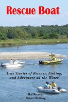 Rescue Boat: True Stories of Rescues, Fishing, and Adventure on the Water (USED)