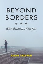 Beyond Borders: Short Stories of a Long Life