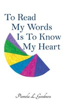 To Read My Words Is To Know My Heart