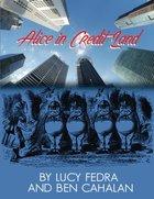 Alice in Credit Land