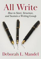 All I Write: How I Start, Structure, and Sustain a Writing Group