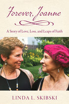 Forever, Joanne: A Story of Love, Loss, and Leaps of Faith
